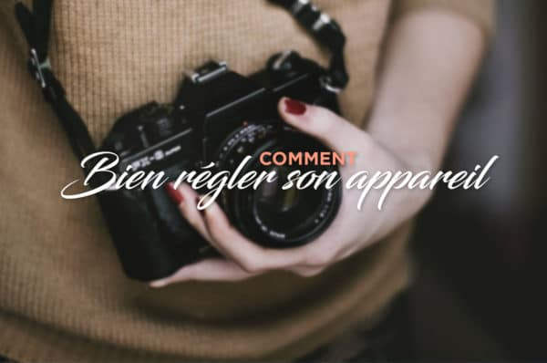 Régler-son-appareil-photo