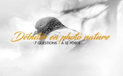 7 questions à se poser avant de débuter en photographie de Nature